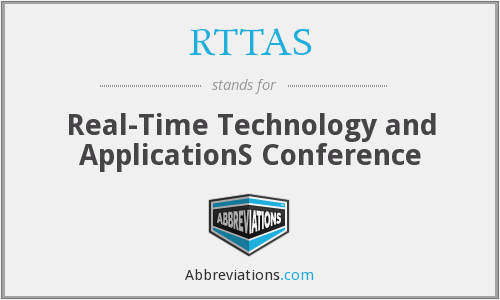 RTTAS - Real-Time Technology and ApplicationS  Conference