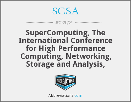 SCSA - SuperComputing, The International Conference for High Performance Computing, Networking, Storage and Analysis,
