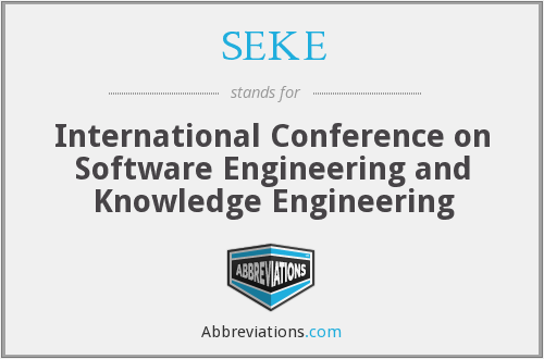SEKE - International Conference on Software Engineering and Knowledge Engineering