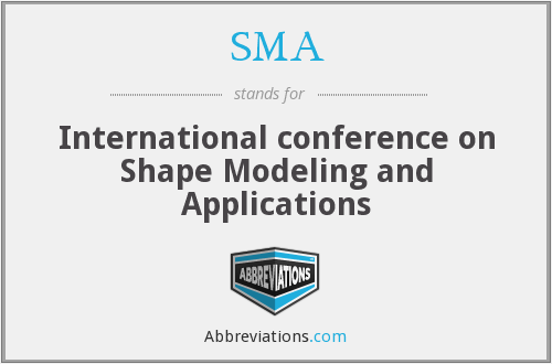 SMA - International conference on Shape Modeling and Applications