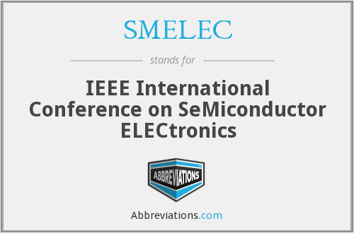SMELEC - IEEE International Conference on SeMiconductor ELECtronics
