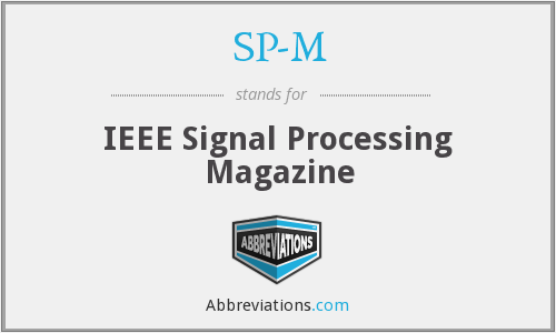 SP-M - IEEE Signal Processing Magazine