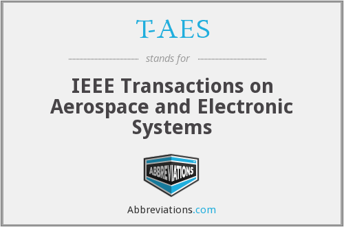 T-AES - IEEE Transactions on Aerospace and Electronic Systems