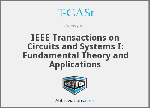 T-CAS1 - IEEE Transactions on Circuits and Systems I: Fundamental Theory and Applications