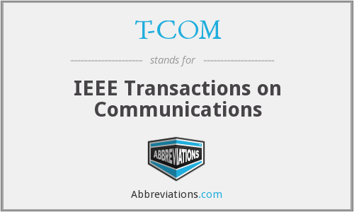 T-COM - IEEE Transactions on Communications