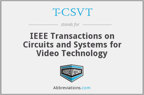 T-CSVT - IEEE Transactions on Circuits and Systems for Video Technology