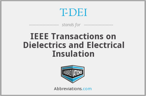 T-DEI - IEEE Transactions on Dielectrics and Electrical Insulation