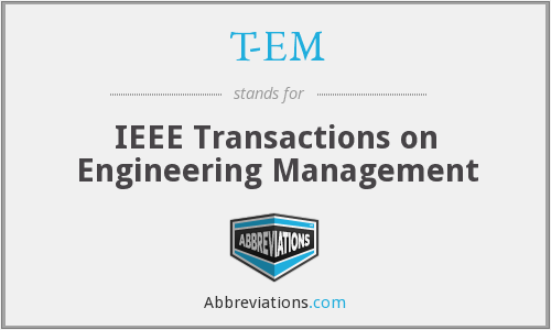 T-EM - IEEE Transactions on Engineering Management