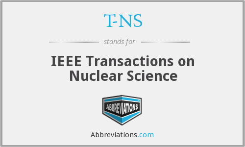 T-NS - IEEE Transactions on Nuclear Science