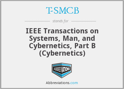 T-SMCB - IEEE Transactions on Systems, Man, and Cybernetics, Part B (Cybernetics)