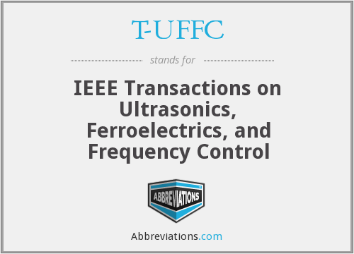 T-UFFC - IEEE Transactions on Ultrasonics, Ferroelectrics, and Frequency Control