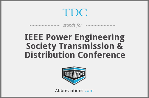 TDC - IEEE Power Engineering Society Transmission & Distribution Conference