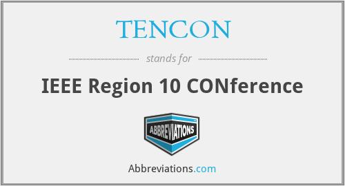 TENCON - IEEE Region 10 CONference