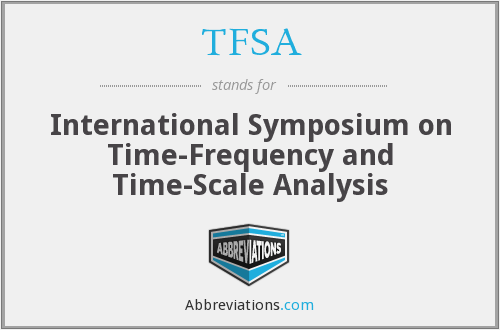 TFSA - International Symposium on Time-Frequency and Time-Scale Analysis
