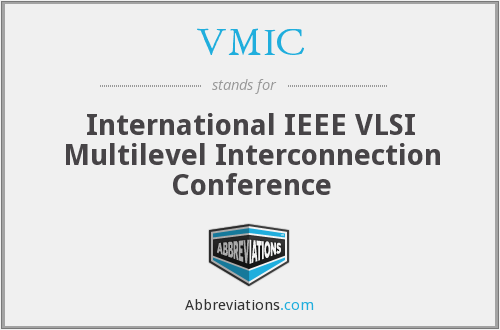 VMIC - International IEEE VLSI Multilevel Interconnection Conference