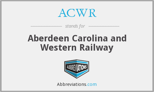 ACWR - Aberdeen Carolina and Western Railway