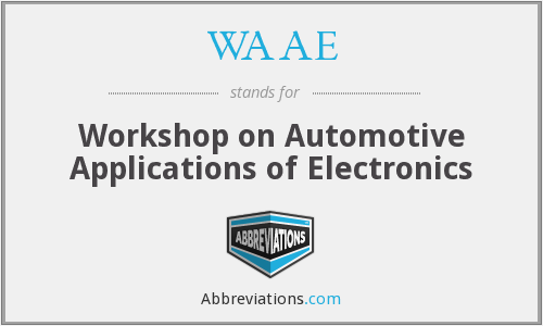 WAAE - Workshop on Automotive Applications of Electronics