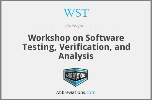 WST - Workshop on Software Testing, Verification, and Analysis