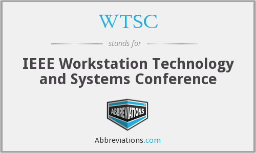 WTSC - IEEE Workstation Technology and Systems Conference