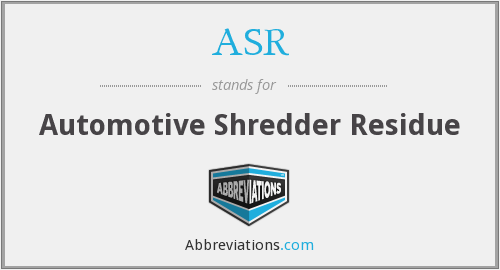 ASR - Automotive Shredder Residue