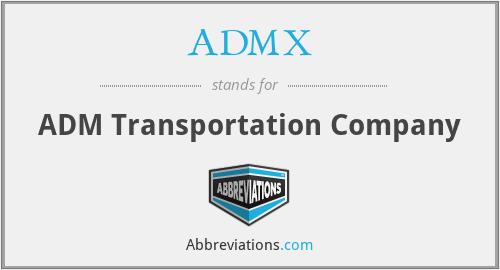 ADMX - ADM Transportation Company