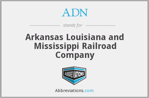 ADN - Arkansas Louisiana and Mississippi Railroad Company