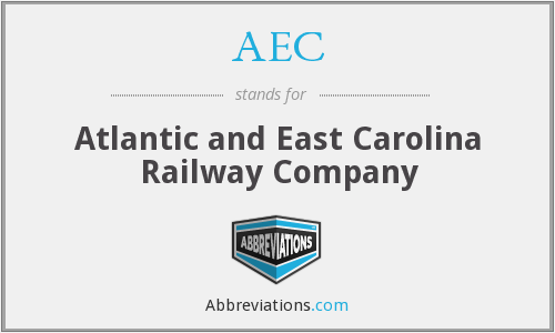 AEC - Atlantic and East Carolina Railway Company