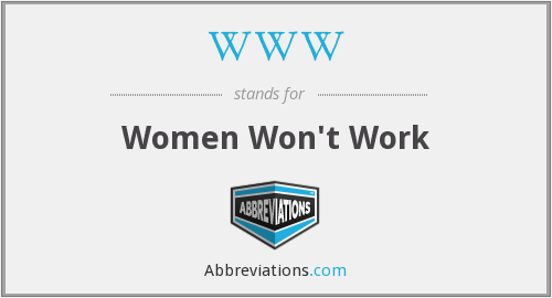 WWW - Women Won't Work