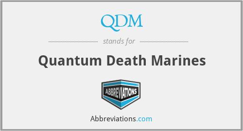 QDM - Quantum Death Marines