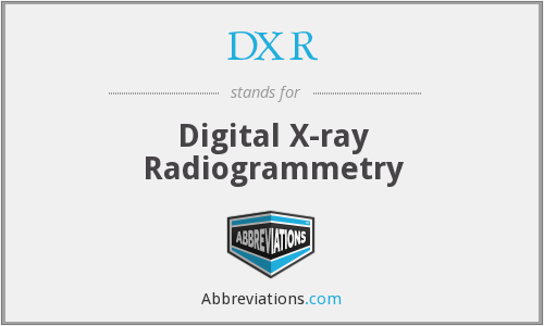 DXR - Digital X-ray Radiogrammetry