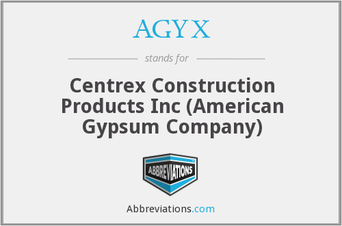 AGYX - Centrex Construction Products Inc (American Gypsum Company)