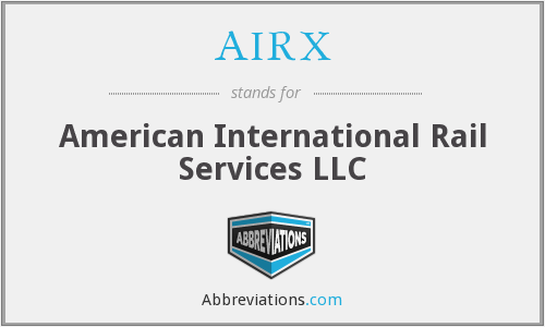 AIRX - American International Rail Services LLC
