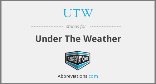 UTW - Under The Weather