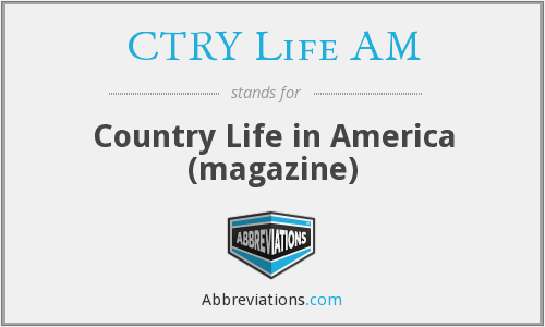 CTRY Life AM - Country Life in America (magazine)