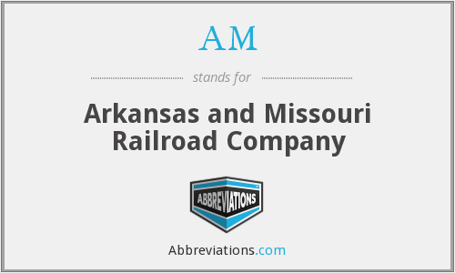 AM - Arkansas and Missouri Railroad Company