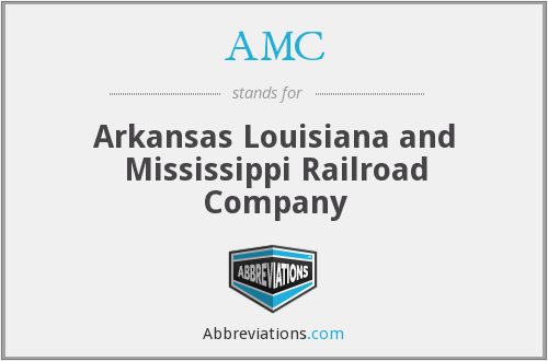 AMC - Arkansas Louisiana and Mississippi Railroad Company