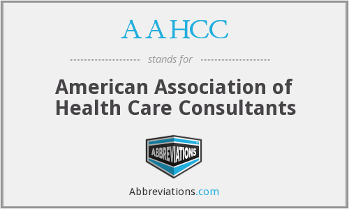 AAHCC - American Association of Health Care Consultants