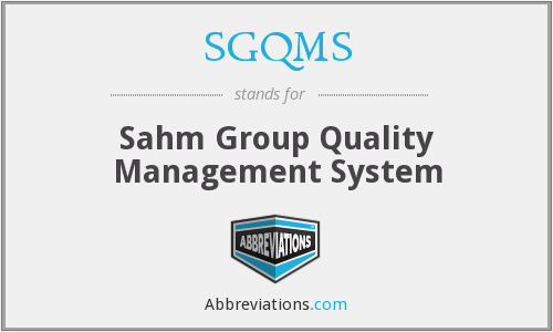 What does SGQMS stand for?
