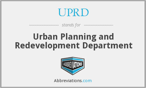 UPRD - Urban Planning and Redevelopment Department