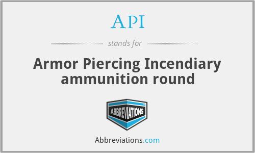 API - Armor Piercing Incendiary ammunition round