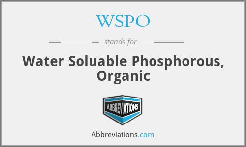 WSPO - Water Soluable Phosphorous, Organic