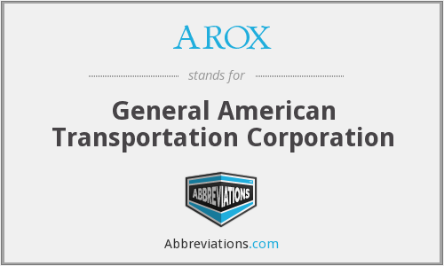 AROX - General American Transportation Corporation