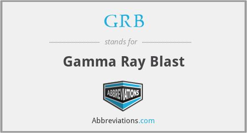 GRB - Gamma Ray Blast