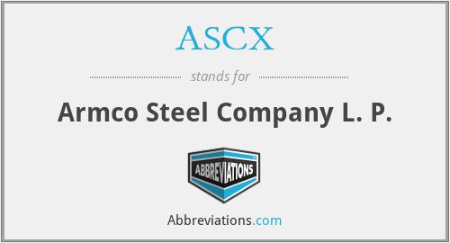 ASCX - Armco Steel Company L. P.