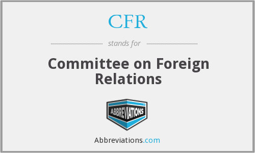 CFR - Committee on Foreign Relations