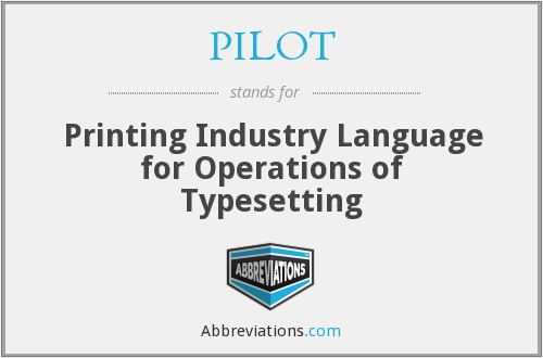 PILOT - Printing Industry Language for Operations of Typesetting