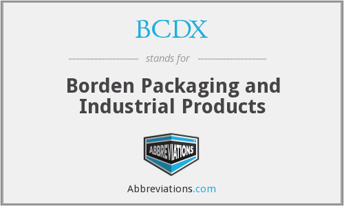 BCDX - Borden Packaging and Industrial Products