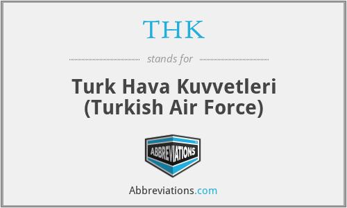 THK - Turk Hava Kuvvetleri (Turkish Air Force)