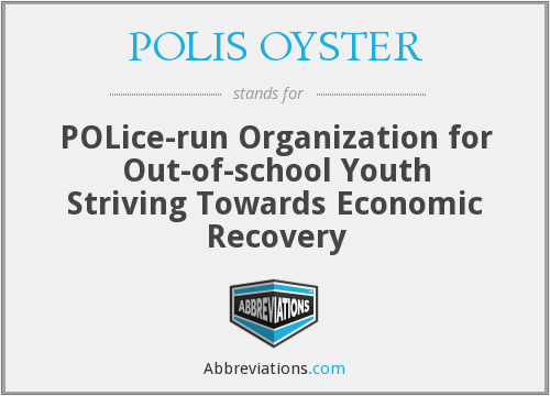 POLIS OYSTER - POLice-run Organization for Out-of-school Youth Striving Towards Economic Recovery