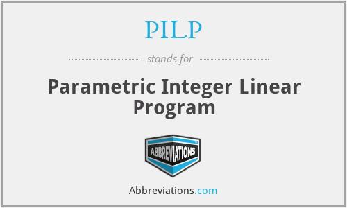 PILP - Parametric Integer Linear Program